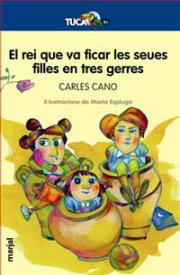 El rei que va ficar les seues filles en tres gerres. Carles Cano