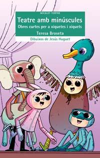 Teatre amb minúscules. Obres curtes per a xiquetes i xiquets. Teresa Broseta